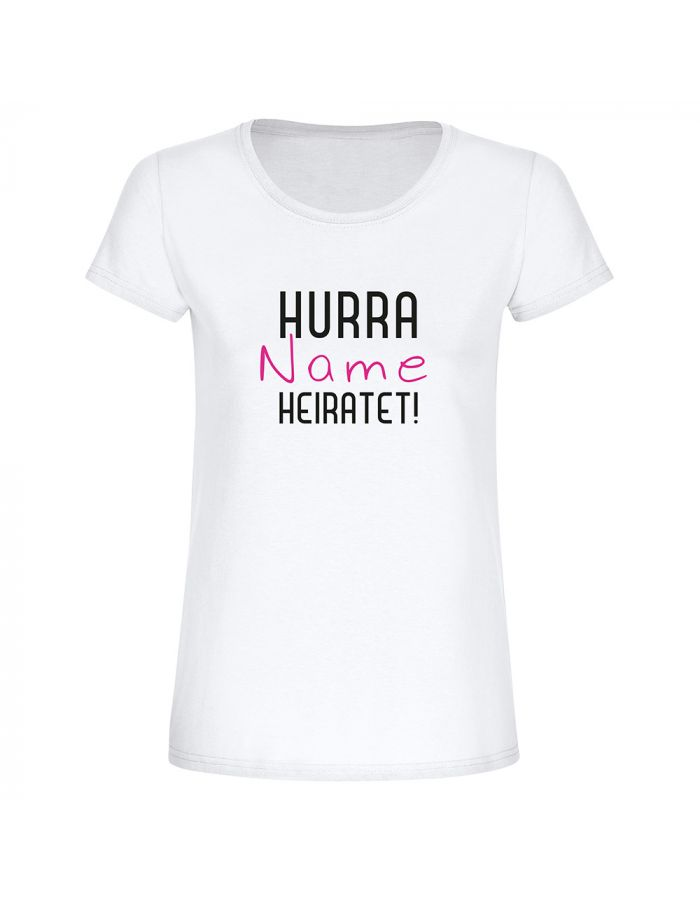 """Personalisiertes T-Shirt """"Hurra, sie heriatet"""" - Damen"""