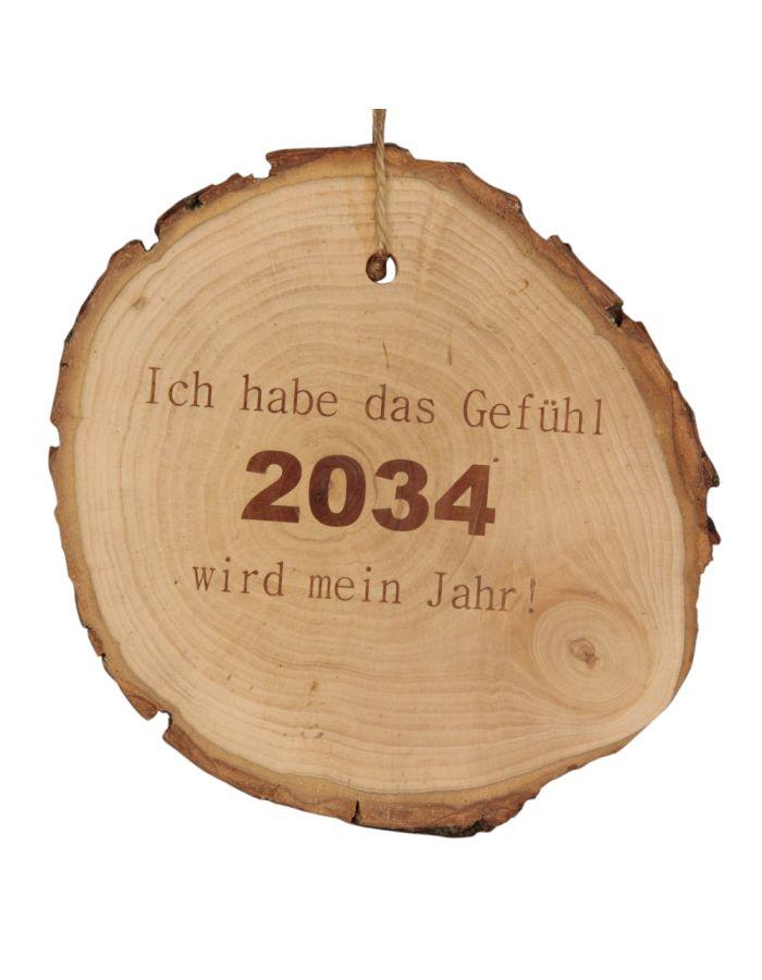 """Baumscheibe """"Ich habe das Gefühl 2034 wird mein Jahr!"""""""