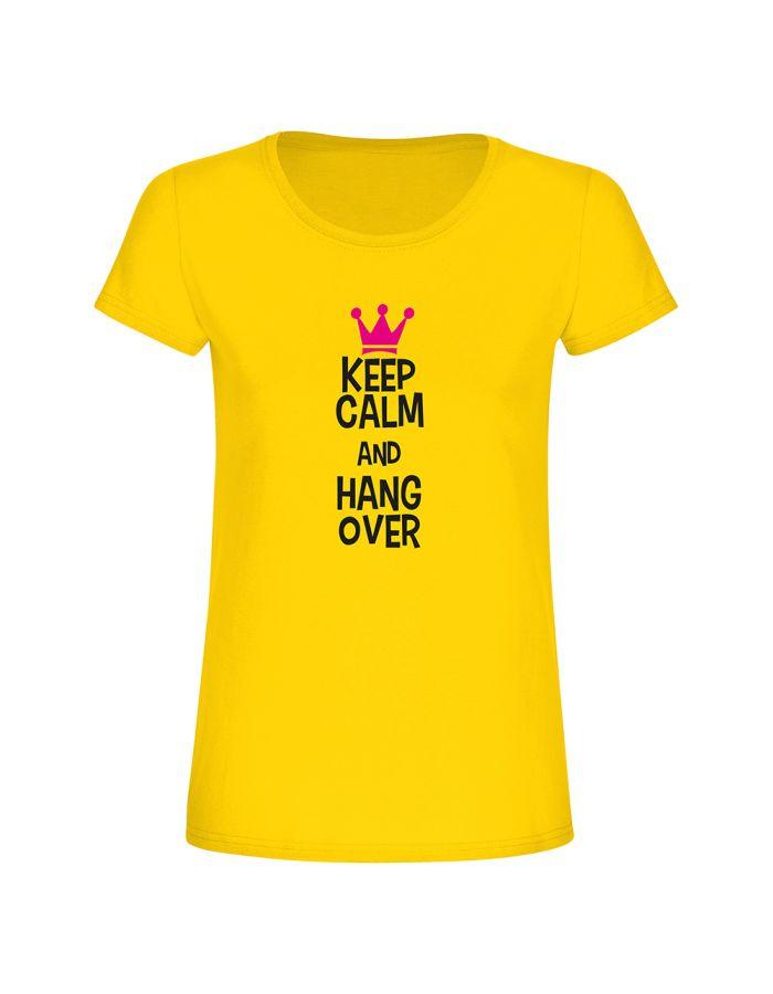 "T-Shirt ""Keep calm and hang over"" - Damen"