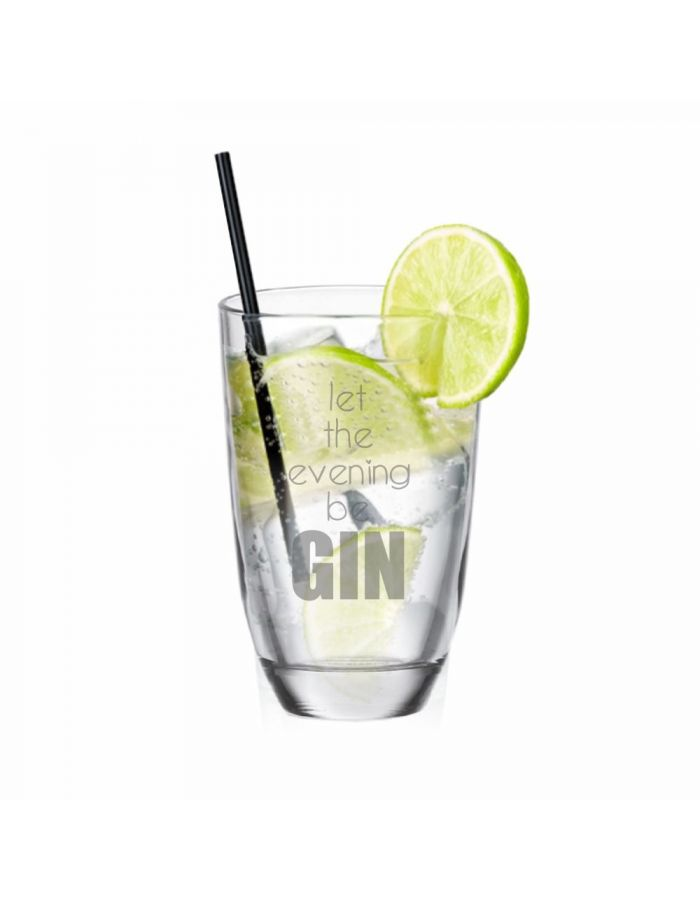 "GIN-Glas ""Let the evening beGIN"""
