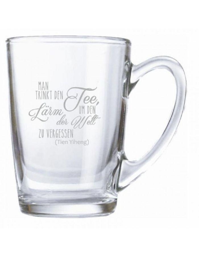 """Teeglas """"Man trinkt den Tee, um den Lärm der Welt zu vergessen"""" (Tien Yiheng)"""