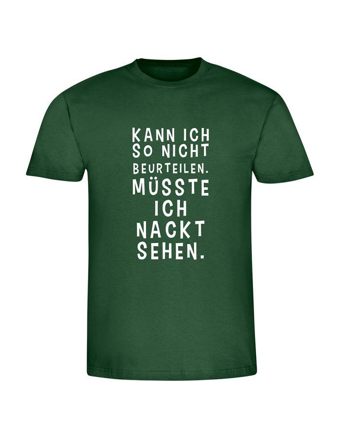 "T-Shirt ""Muss ich nackt sehen"" - Herren"