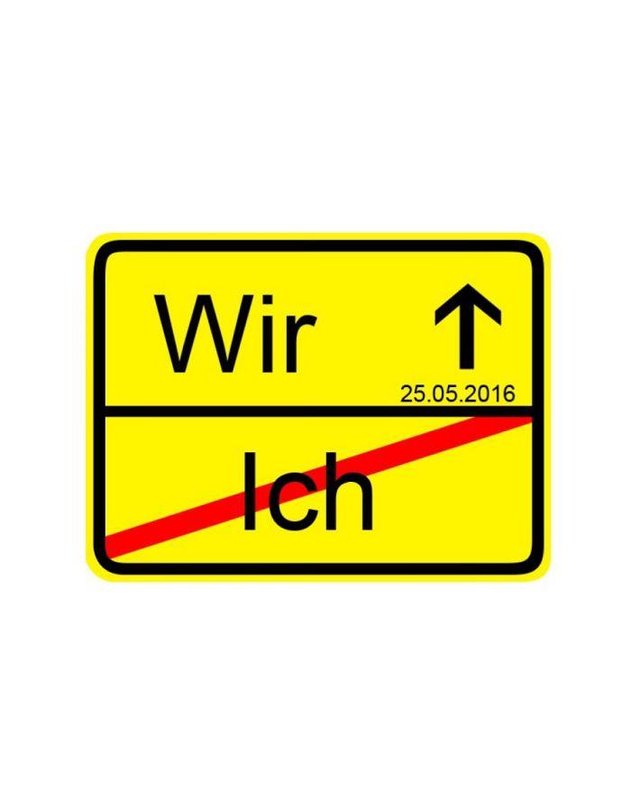 """Ortsschild """"Ich - Wir"""" - personalisiert"""