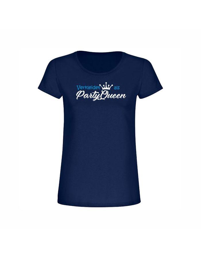 """T-Shirt """"Verkleidet als Party-Queen"""" - Damen"""