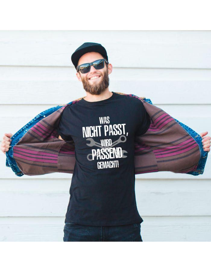 """T-Shirt """"Was nicht passt, wird passend gemacht!"""""""