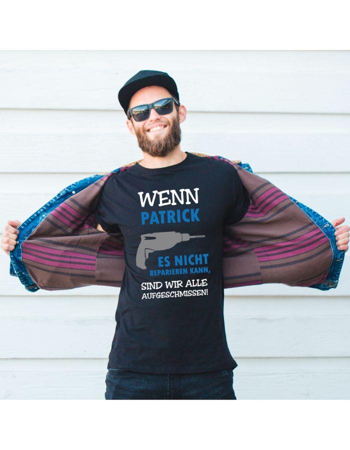 """Personalisiertes T-Shirt """"Wenn [NAME] es nicht reparieren kann, sind wir alle aufgeschmissen"""""""