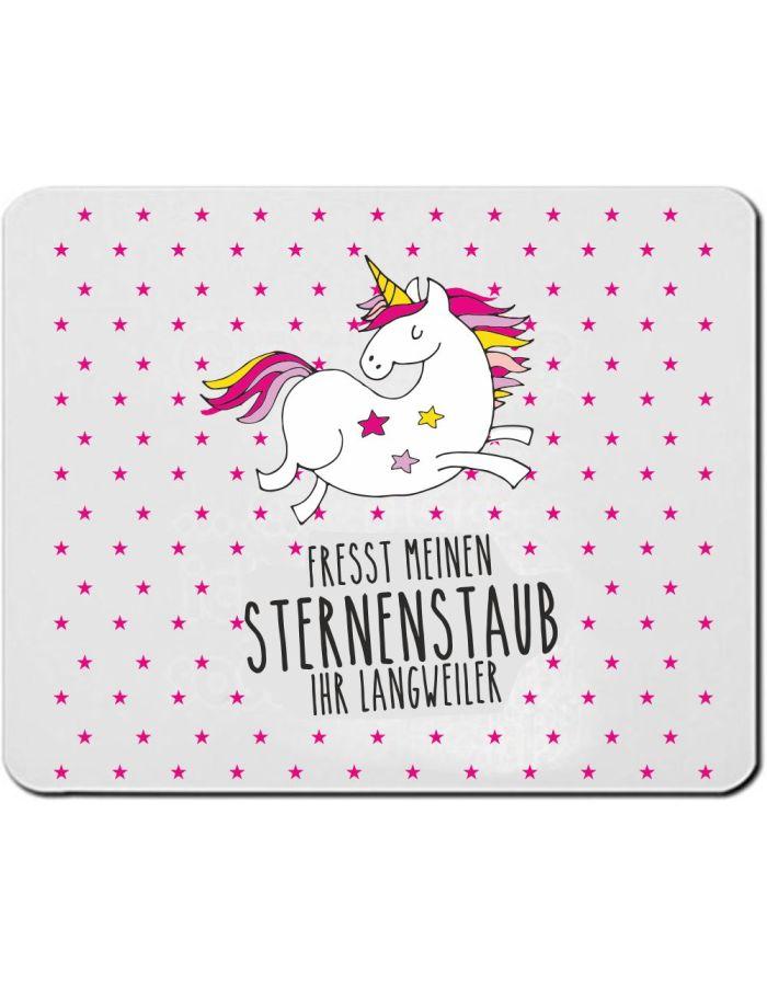 """Mousepad """"Fresst meinen Sternenstaub Ihr Langweiler!"""""""
