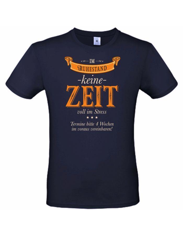 """T-Shirt """"Im Ruhestand - keine Zeit - voll im Stress"""""""