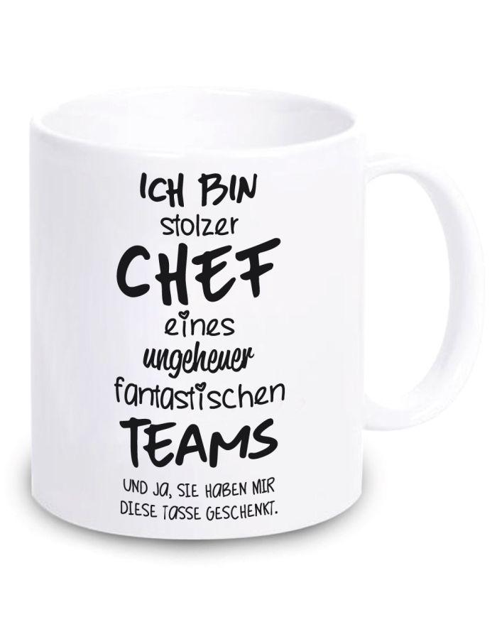 """Weiße Tasse """"Ich bin stolzer Chef eines ungeheuer fantastischen Teams"""""""