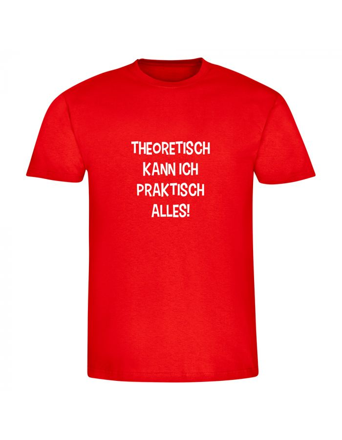 """T-Shirt """"Theoretisch kann ich praktisch alles"""" - Herren"""