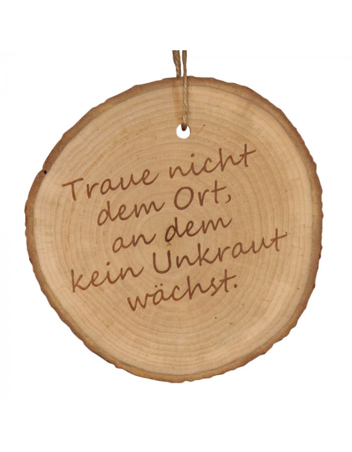 """Baumscheibe """"Traue nicht dem Ort, an dem kein Unkraut wächst"""""""