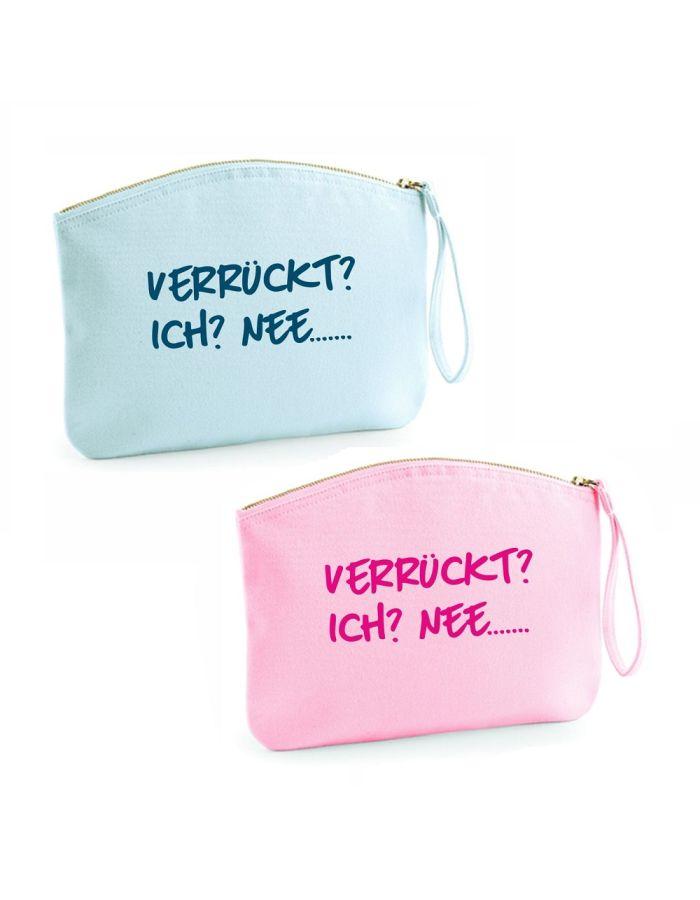 "Kulturtasche ""Verrückt? Ich? Nee..."" (Farbe: rosa oder hellblau)"