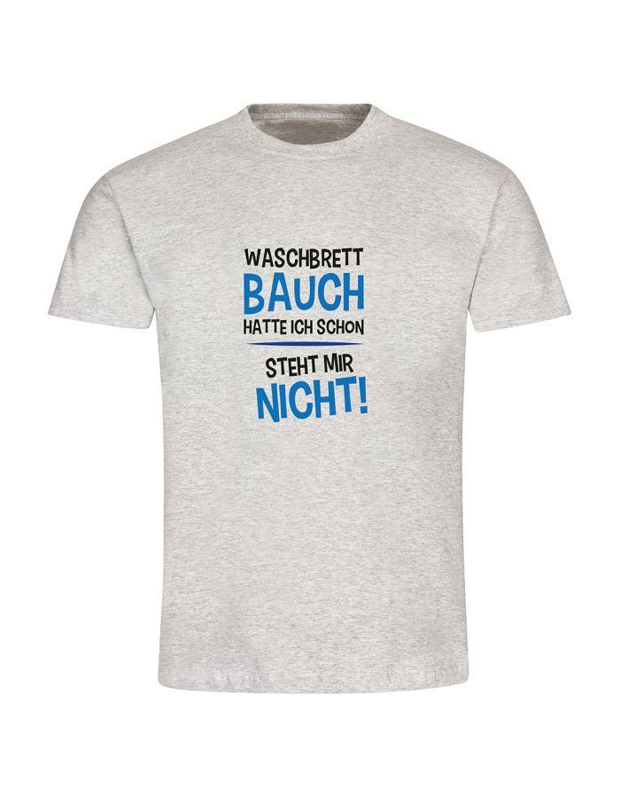 """T-Shirt """"Waschbrettbauch hatte ich schon"""" - Herren"""