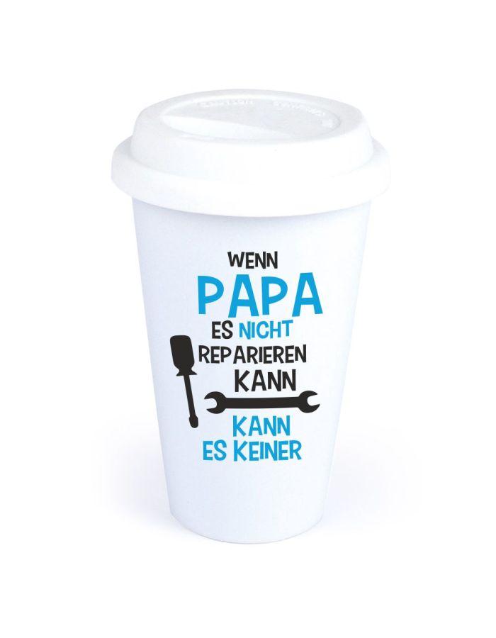 """Coffee-to-go Becher """"Wenn Papa es nicht reparieren kann, kann es keiner!"""""""