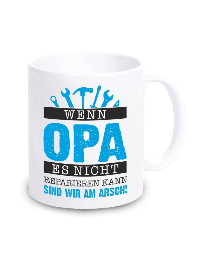 """Weiße Tasse """"Wenn Opa es nicht reparieren kann, sind wir am Arsch"""""""