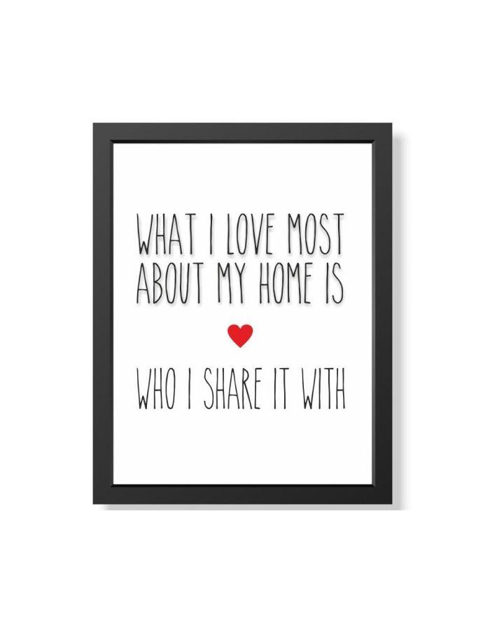 """Bild """"What I love most about my home"""" (verschiedene Größen)"""